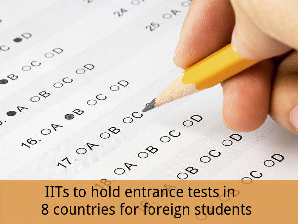 IITs to hold entrance tests for foreign students
