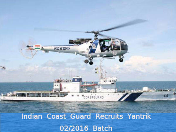 Indian Coast Guard Recruits Yantrik 02/2016 Batch