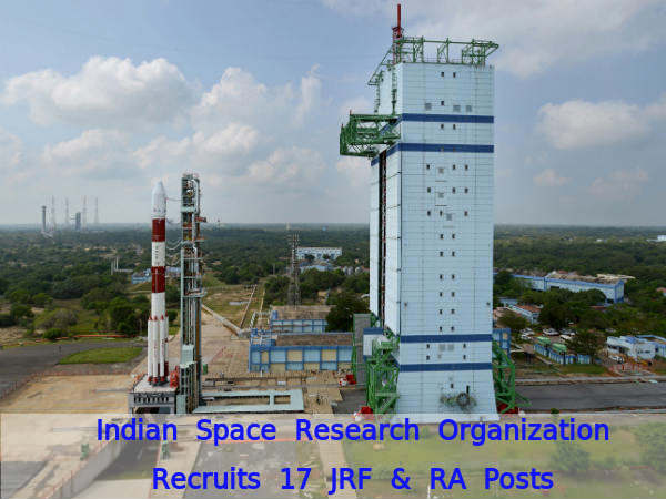 ISRO Recruitment for 17 JRF and RA Posts 2016