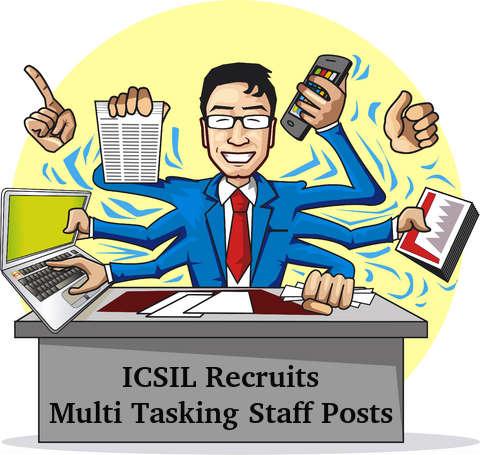 ICSIL Recruitment for Multi Tasking Staff Posts