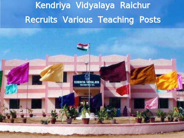 KV Raichur Recruits Various Teaching Posts 2016