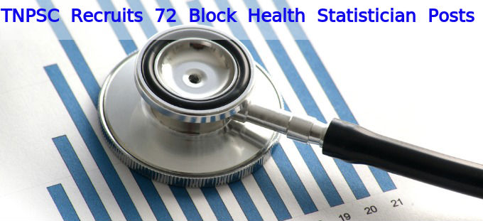 TNPSC Recruits 72 Block Health Statistician Posts