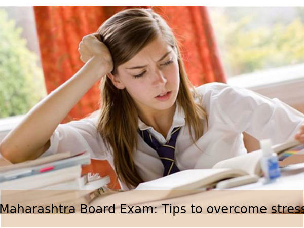 Maha Board Exam: Tips to overcome exam stress