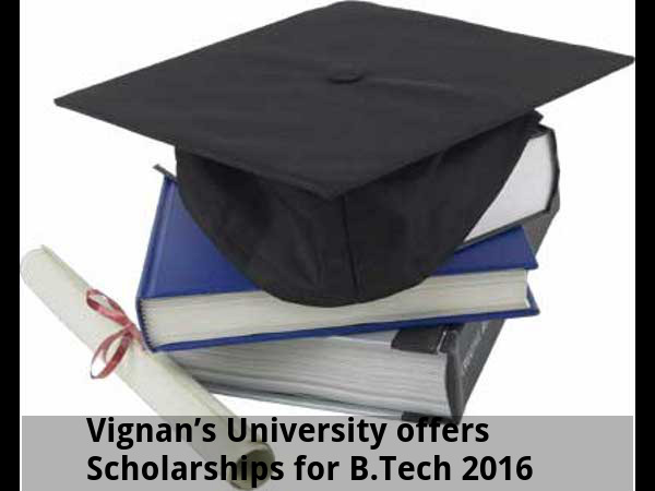 Vignan's Univ offers Scholarships for B.Tech 2016