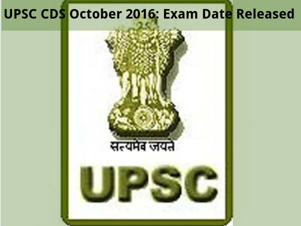 UPSC CDS October 2016: Exam Date Released