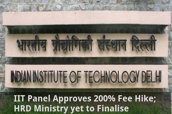 IIT Panel Approves 200% Fee Hike