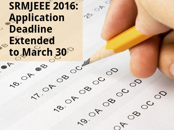 SRMJEEE 2016: Application Deadline Extended
