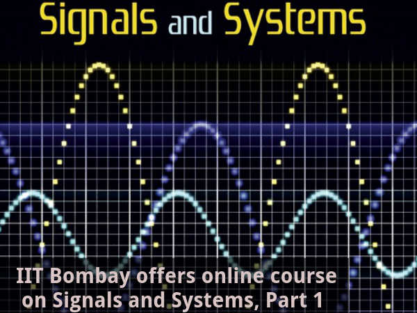 IIT Bombay: Online course on Signals and Systems