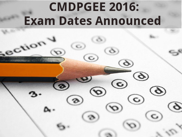 CMDPGEE 2016: Exam Dates Announced