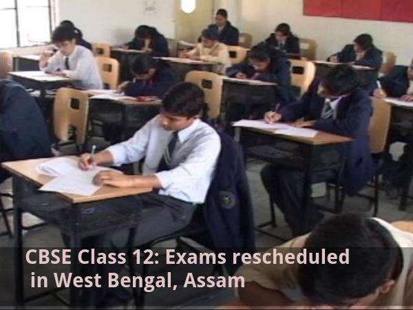 CBSE Class 12:West Bengal, Assam Exams Rescheduled