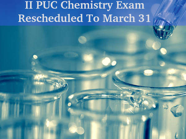 II PUC Chemistry Exam Rescheduled on March 31