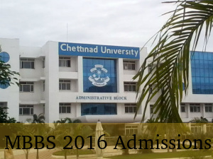 Chettinad University Offers MBBS 2016 Admissions