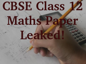 Students Claim CBSE Class 12 Math Paper Leak!
