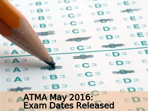 ATMA May 2016: Exam Dates Released