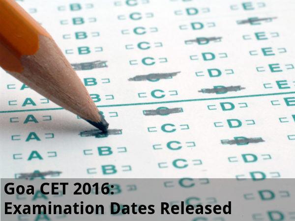 Goa CET 2016: Examination Dates Released