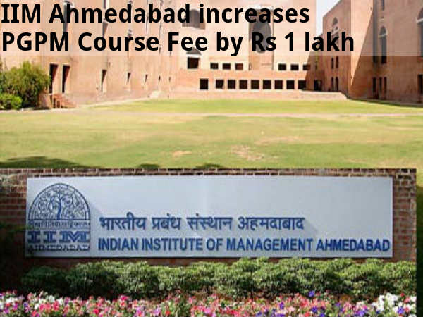 IIM-A increases PGPM Course Fee by Rs 1 lakh
