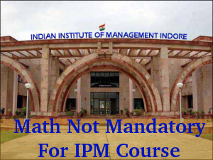 IIM Indore: Math Not Mandatory For IPM Course