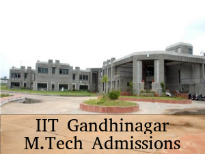 IIT Gandhinagar Offers Admissions To M.Tech