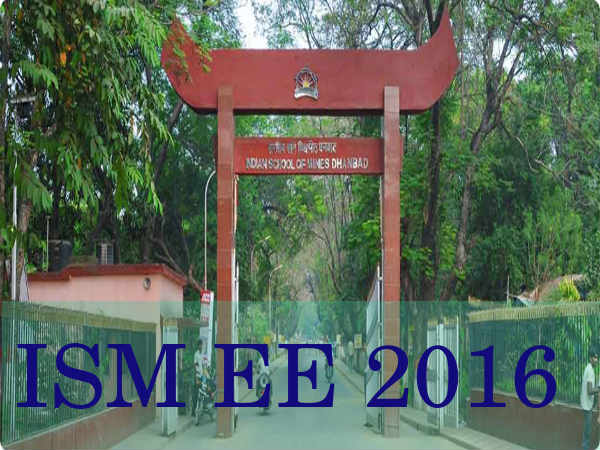 ISM Dhanbad Offers ISM EE 2016