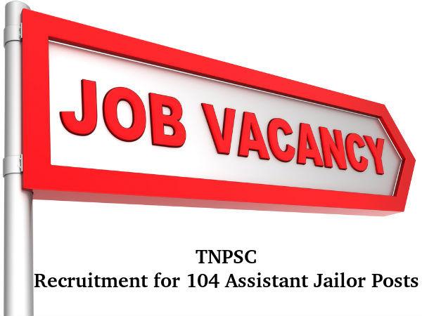 TNPSC Recruits for 104 Asst Jailor Posts 2016