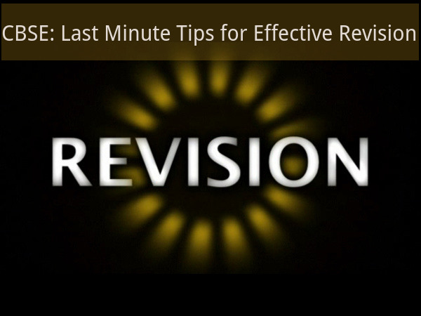 CBSE: Last Minute Tips for Effective Revision