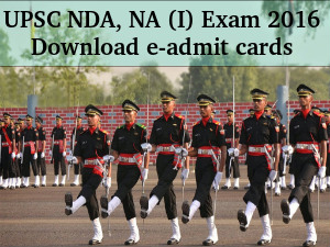 UPSC NDA, NA (I) Exam 2016: e-Admit Cards