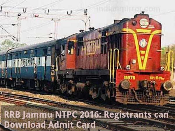 RRB Jammu NTPC 2016: Download Admit Cards