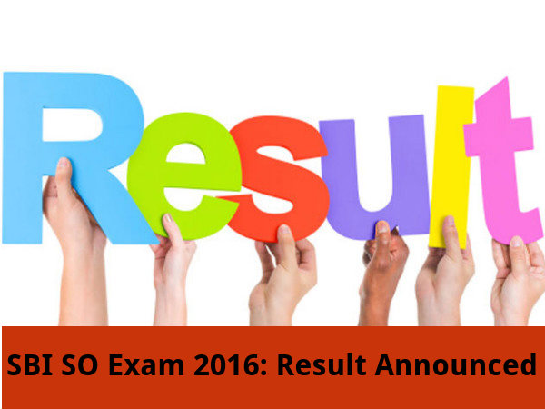 SBI SO Exam 2016: Result Announced