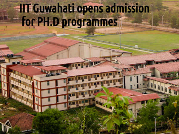 IIT Guwahati opens admission for PH.D programmes