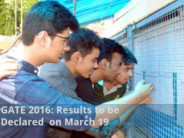 GATE 2016: Results to be Declared on March 19