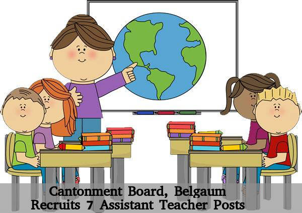 Cantonment Board Recruits 7 Asst Teacher Posts