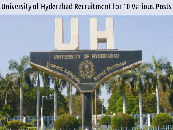 Univ of Hyderabad is Hiring for 10 Various Posts