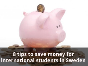 8 tips to save money for students in Sweden