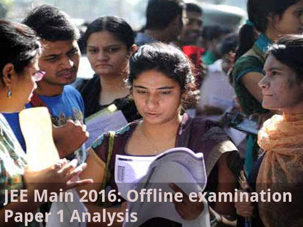 JEE Main 2016 Offline Examination Paper 1 Analysis