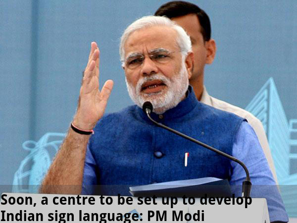 Centre to develop Indian sign language: Modi