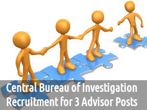CBI is Hiring for 3 Advisor Posts 2016