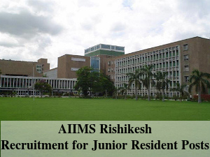 AIIMS Rishikesh Recruiting for Jr Resident Posts