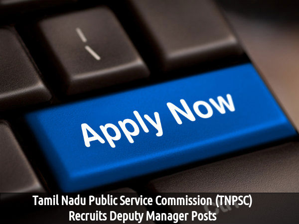TNPSC Recruits for 12 Deputy Manager Posts