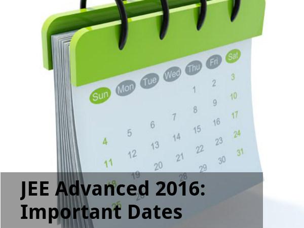 JEE Advanced 2016: Important Dates