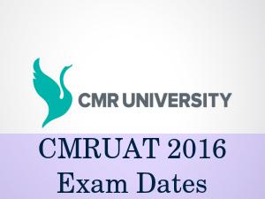 CMR University Announces CMRUAT 2016 Exam Dates
