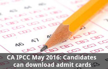 CA IPCC May 2016: Download Admit Cards