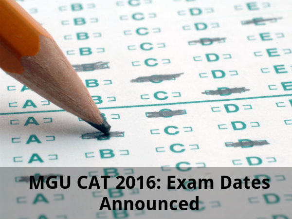 MGU CAT 2016: Exam Dates Announced