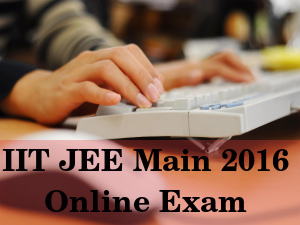 IIT JEE Main 2016 Online Exams on April 9 & 10