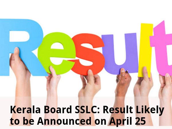 Kerala Board SSLC: Result may be out on April 25