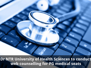 NTRUHS to conduct web counselling for PG medical