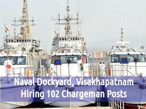 Naval Dockyard Recruiting for 102 Chargeman Posts