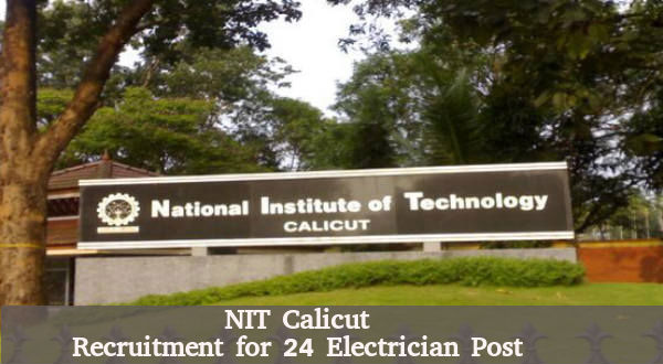NIT Calicut Recruiting for Electrician Post 2016