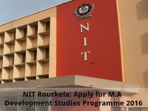 NIT Rourkela: Apply for M.A Development Studies