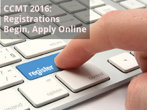 CCMT 2016: Registrations Begin, Apply Online