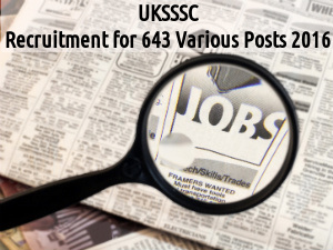 UKSSSC Recruits for 643 Various Posts 2016